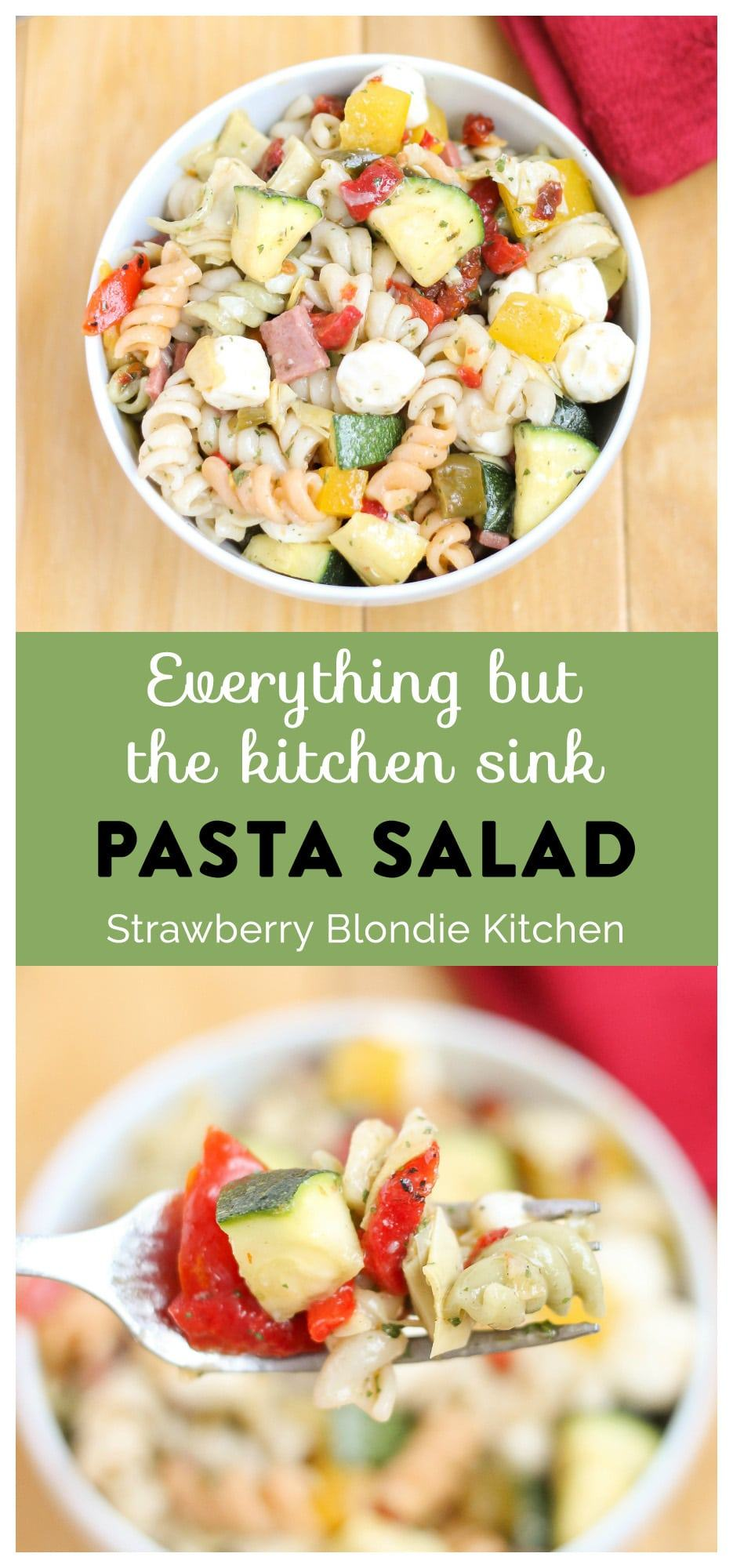 Everything but the Kitchen Sink Pasta Salad - Strawberry ...