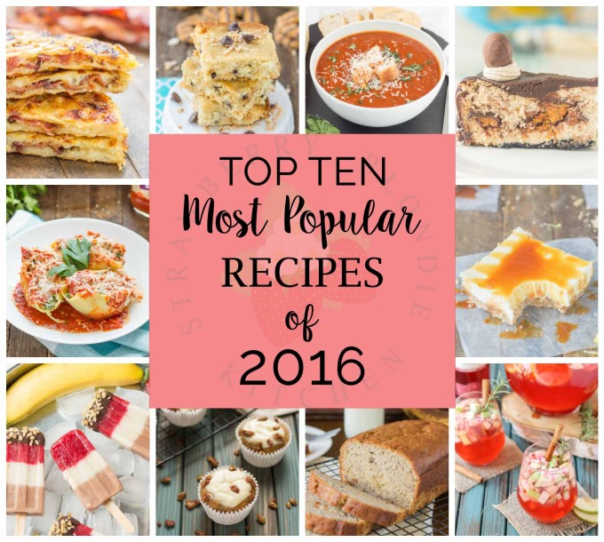 Here are the Top Ten Most Popular Recipes of 2016 from Strawberry Blondie Kitchen.  From drinks, sandwiches, pasta dessert and cocktails everything was covered and devoured.  As always, thank you for being here and stay hungry!