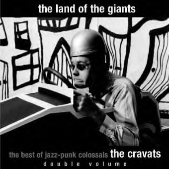 Cravats-The-Land-Of-The-Giants-The-Best-Of-The-Jazz-Punk-Colossals