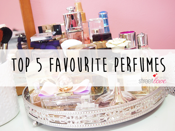 Top 5 Favourite Perfumes 1