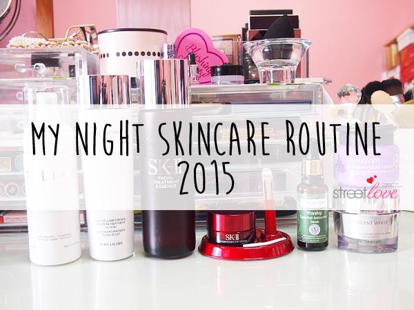 My Night Skincare Routine 2015