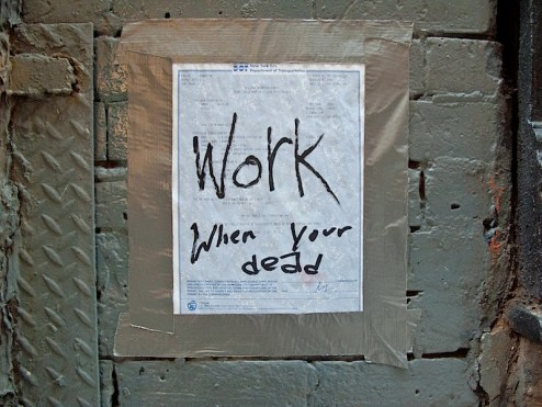work when you're dead