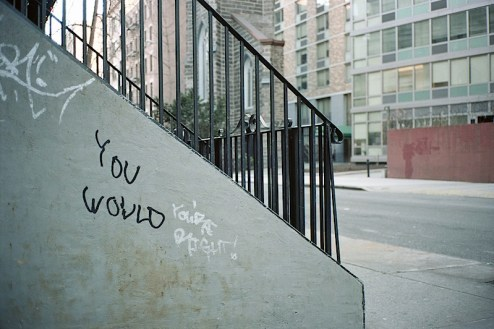 you would graffiti answered with you're right found in the east village of NYC