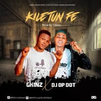 HOTBANG!: Gkinz x DJ OP Dot - Kile Tun Fe