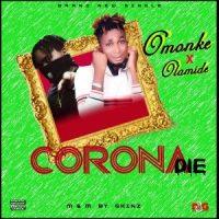Music: Omo Nke X Olamide – Corona Die