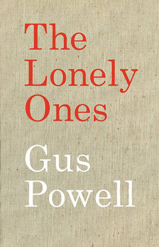 The Lonely Ones by Gus Powell