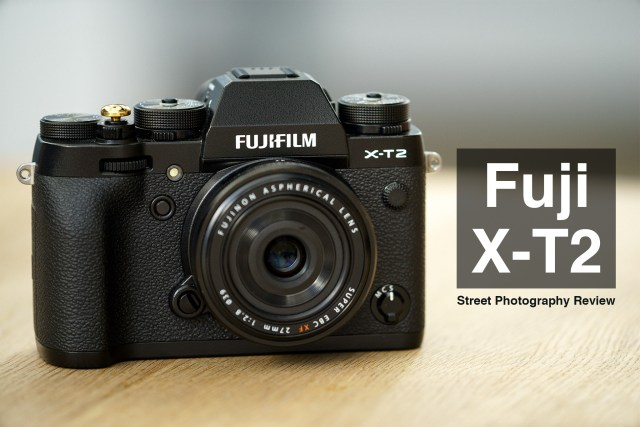 Fuji XT2 Street Photography Review