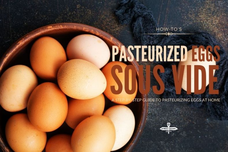 How to Pasteurize Eggs Sous Vide