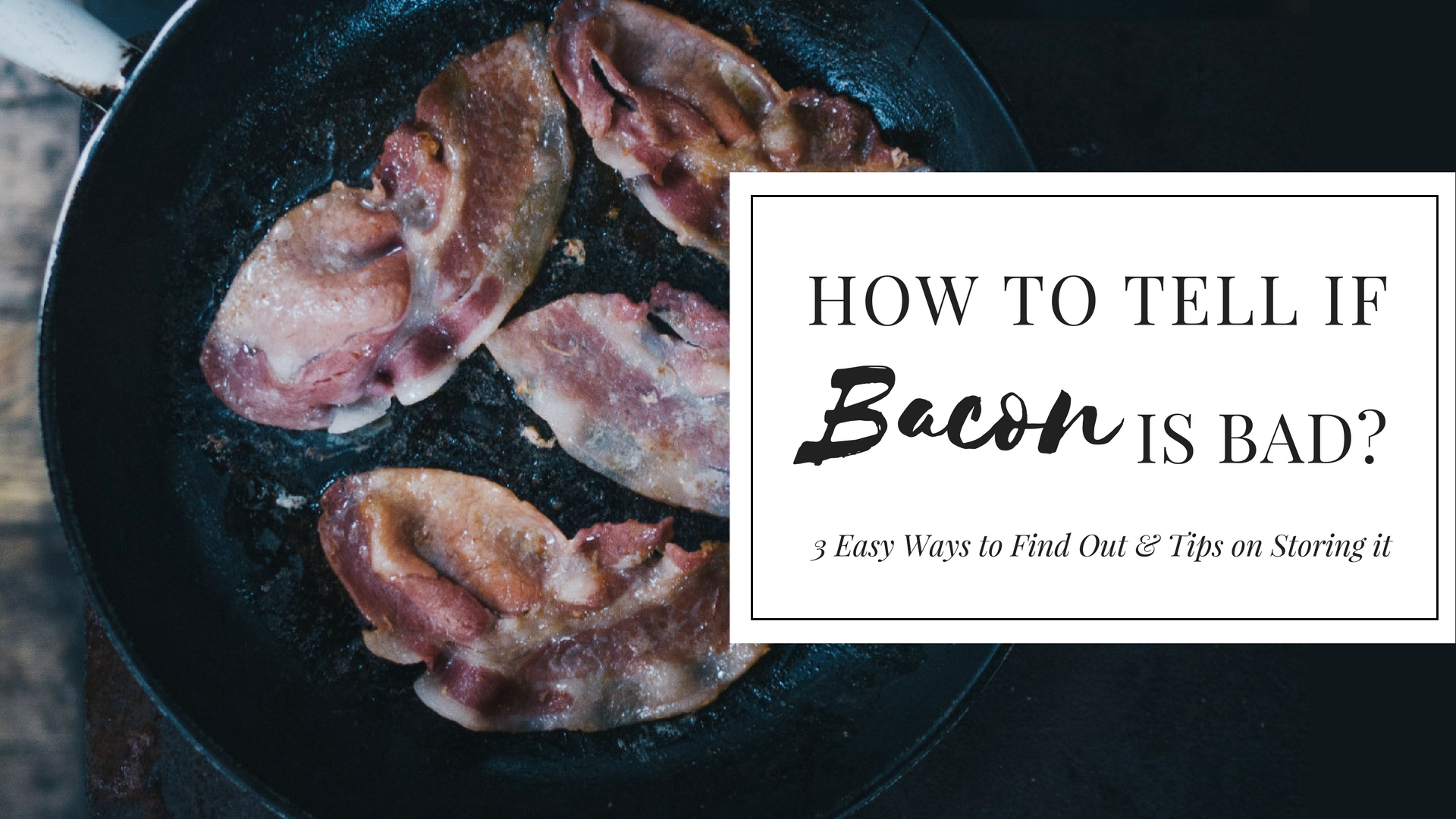 How to Tell If Bacon Is Bad: 3 Easy Ways to Find Out - StreetSmart