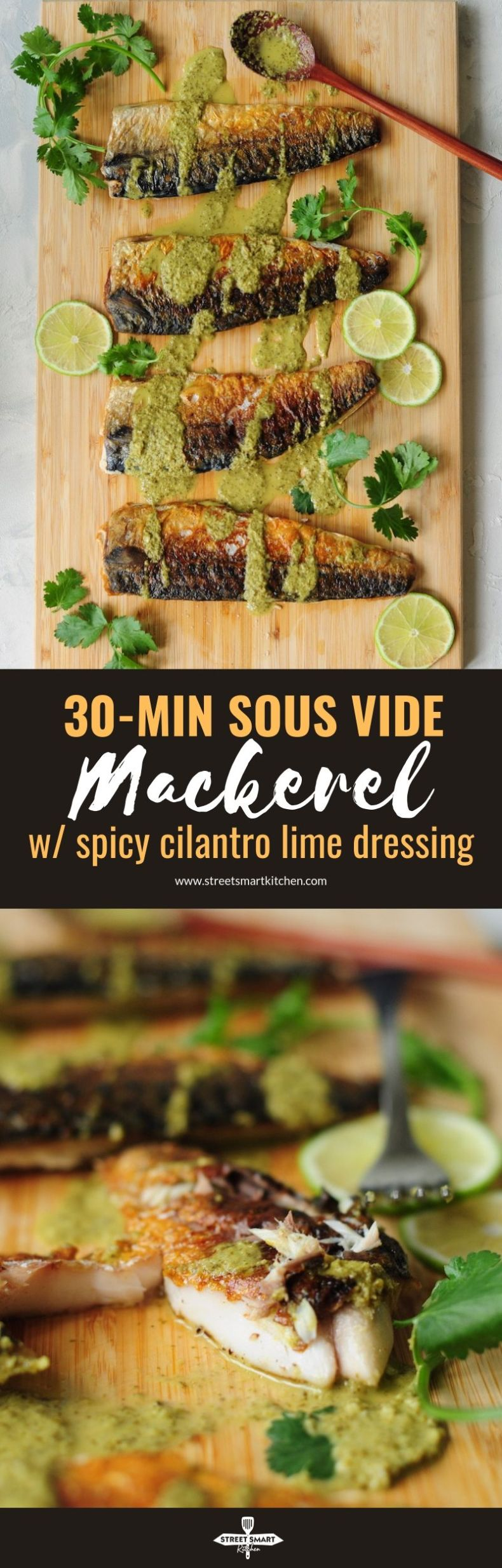 30-minute sous vide mackerel recipe drizzled with a homemade spicy cilantro lime dressing, it makes a quick and easy workday dinner.