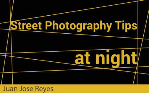 Street Photography Tips at Night | Street View Photography