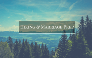 Hiking and Marriage Preparation