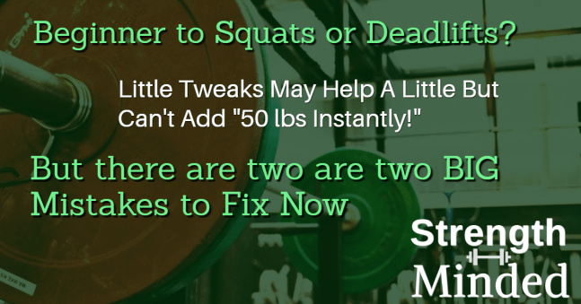 Two Big Mistakes on Deadlifts and Squats