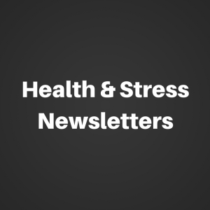 Health & Stress Newsletters