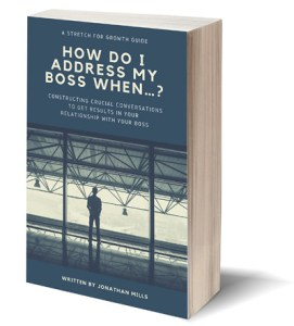 Book Cover: How Do I Address My Boss When...?