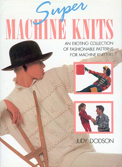 Judy Dodson, Super Machine Knits