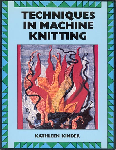 Kathleen Kinder, Techniques in Machine Knitting