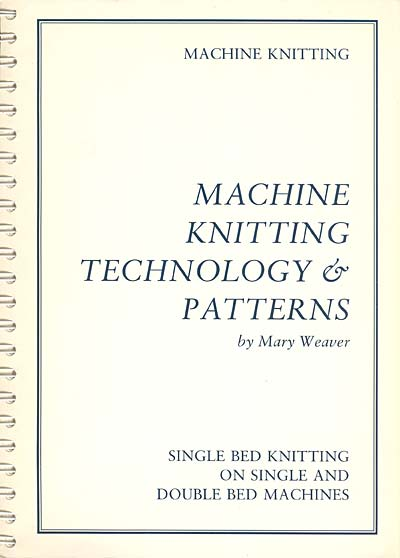 Mary Weaver, Machine knitting technology and patterns