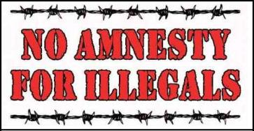 Amnesty - NO AMNESTY FOR ILLEGALS