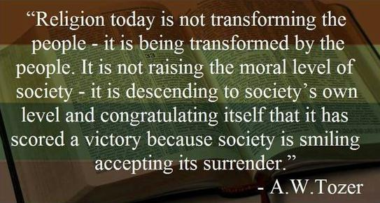A.W. Tozer - Religion isn't transforming
