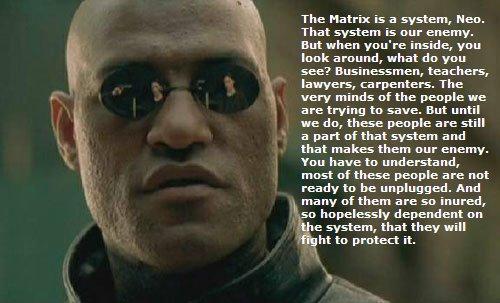 Morpheus - Matrix is a system
