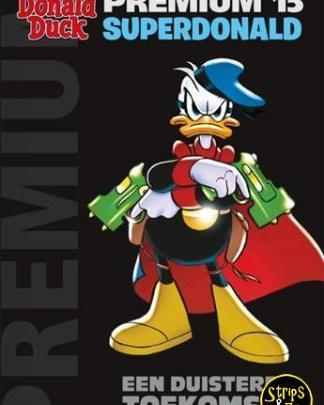 Donald Duck - Premium 15 - SuperDonald - Een duistere toekomst