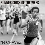 Strong Runner Chick of the Week: Evelyn Chavez