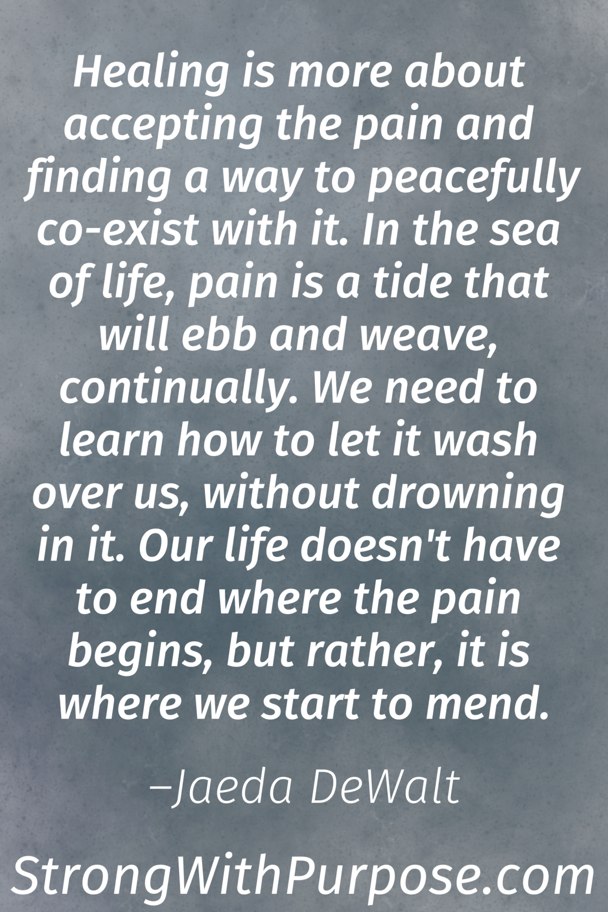 Image of: Inspirational 10 Inspiring Chronic Pain Quotes For Healing Living In The Sea Of Life Strong With Purpose 10 Inspiring Chronic Pain Quotes For Healing Living Strong With
