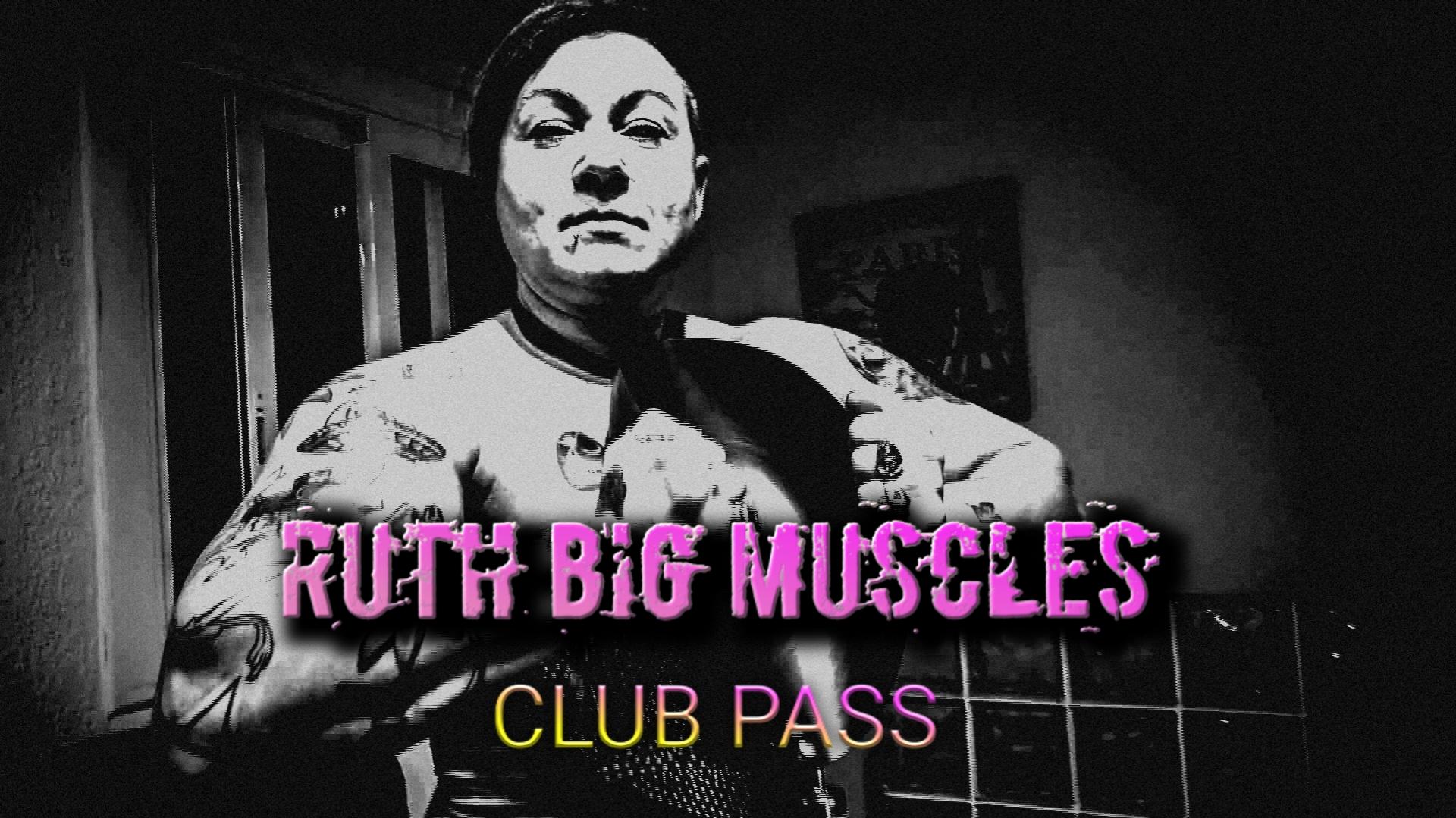 Ruth Big Muscles Club Pass