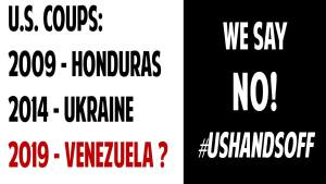 NYC Feb. 18 / U.S. hands off: Ukraine - Honduras - Venezuela