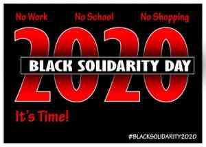 Black Solidarity Day 2020 – Begins Now!