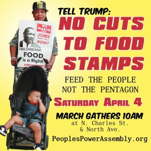Hunger March from Baltimore to DC April 4: No Cuts to Food Stamps - Feed the People, Not the Pentagon
