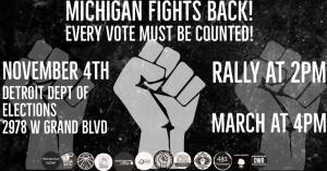 Detroit Nov. 4: Stop Trump From Stealing the Election! Every Vote Must Be Counted!