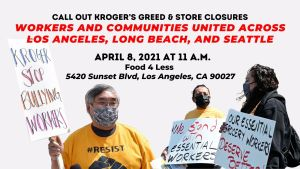 Call Out Kroger's Greed & Store Closures, April 8