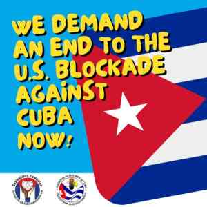 Organizations gather to demand immediate end to the U.S. blockade against Cuba