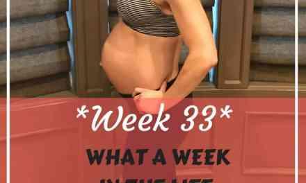 Week 33: Fit Pregnancy Update