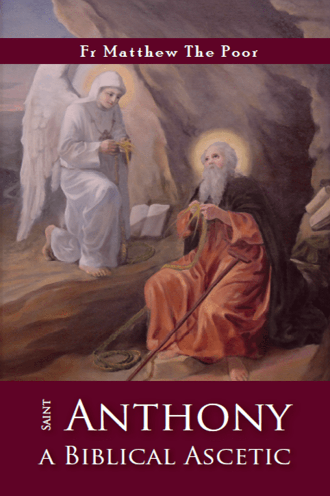 St Anthony: A Biblical Ascetic - St Shenouda Monastery Publications Store
