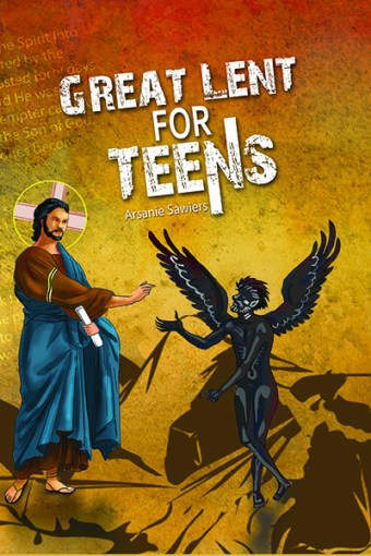 Great Lent For Teens - St Shenouda Monastery Publications Store