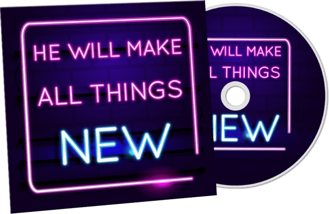 He Will Make All Things New
