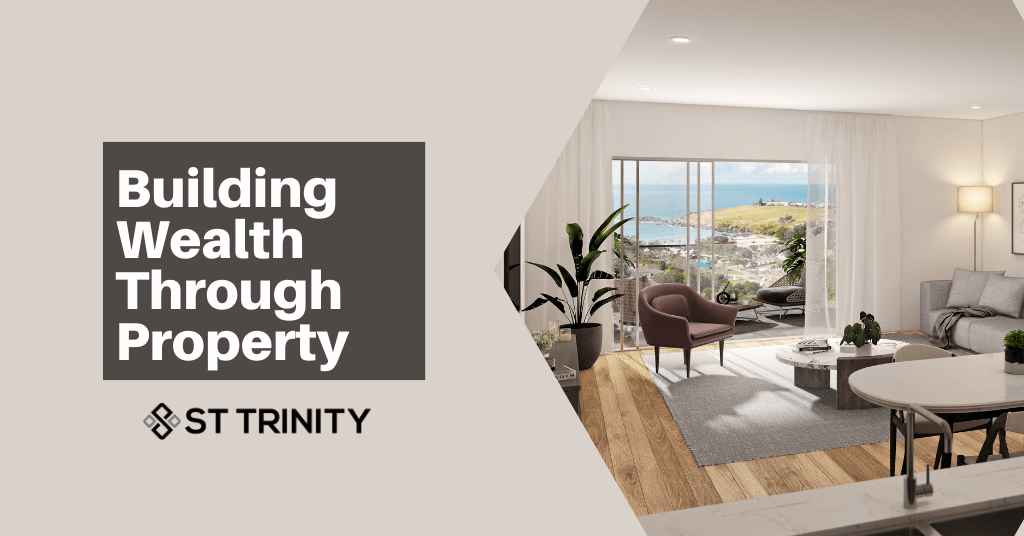 Building your wealth through property