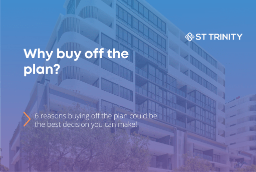 What are the benefits of buying off-the-plan Apartments?