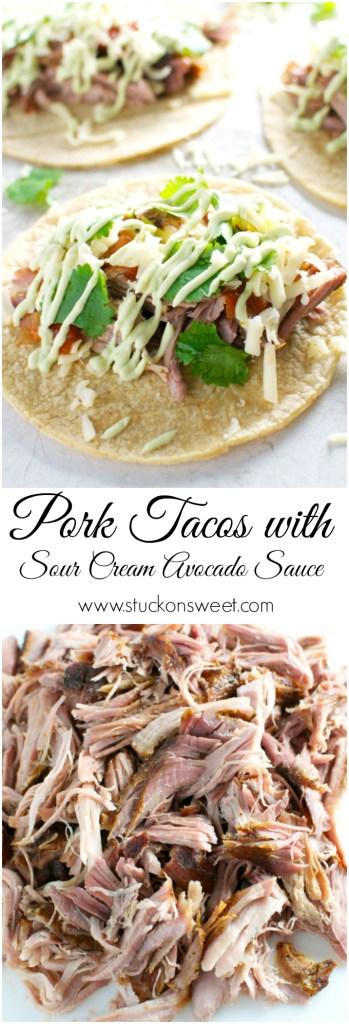 Pork Tacos with Sour Cream Avocado Sauce | www.stuckonsweet.com