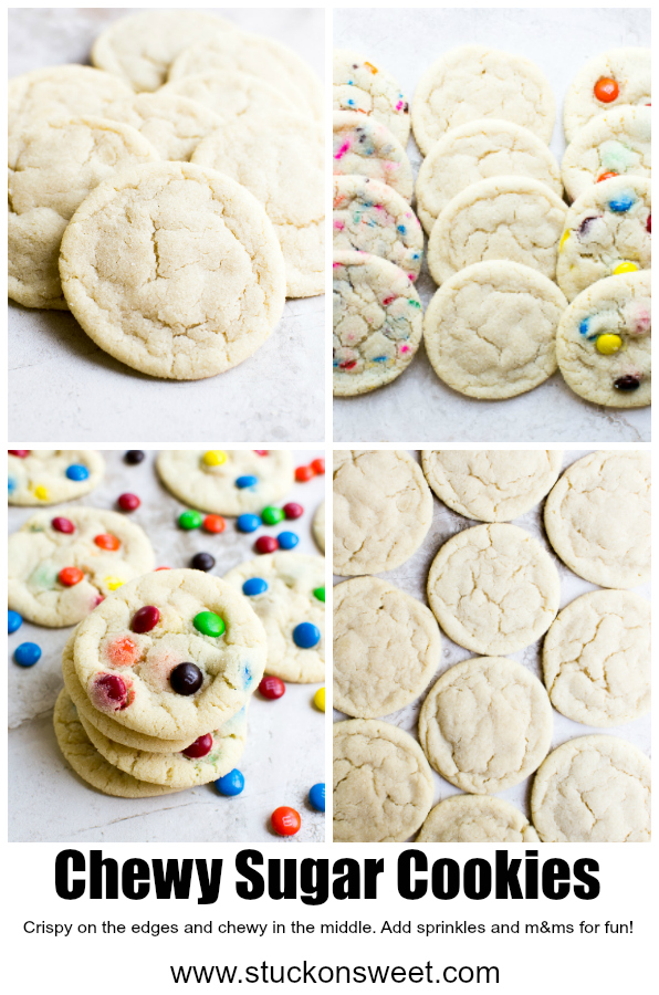 Chewy Sugar Cookies - crispy on the edges and chewy in the middle. Add sprinkles and m&ms for fun! #stuckonsweet #cookies #sugarcookies #recipes