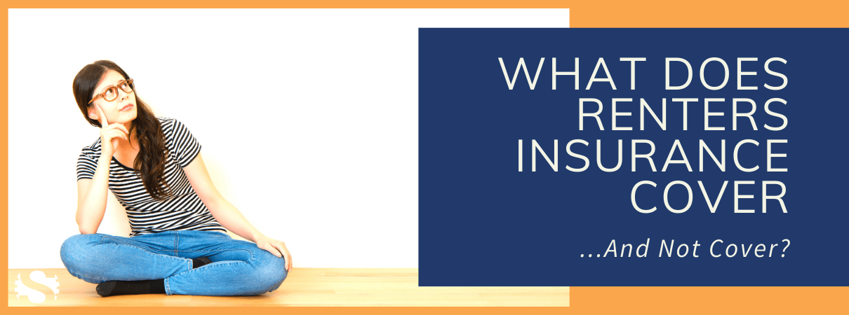 What Does Renters Insurance Cover Or Not Cover?