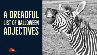 A dreadful list of Halloween adjectives
