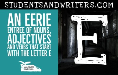Read more about the article Nouns, Adjectives and Verbs That Start with the Letter E