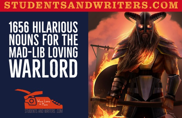 1656 Hilarious nouns for the mad-lib loving warlord