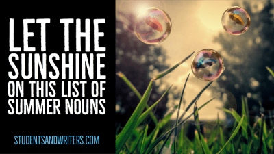 Read more about the article Let the sunshine on this list of summer nouns