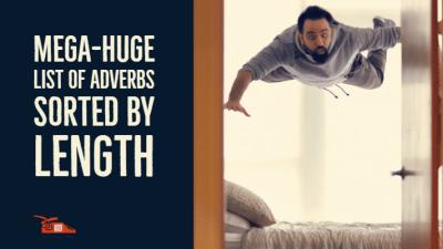 Mega-huge list of adverbs sorted by length