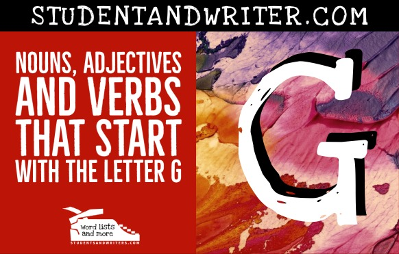You are currently viewing Nouns, Adjectives and Verbs That Start with the Letter G